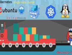 How to Install Kubernetes with Minikube on Ubuntu 18.04 LTS